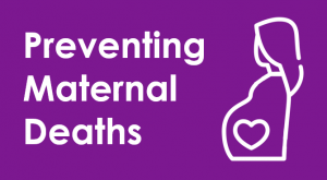 Preventing Maternal Deaths