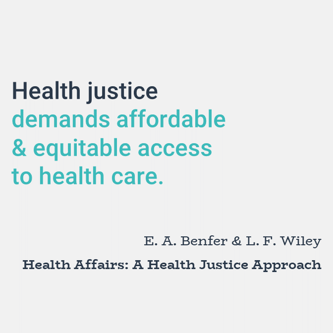 Health justice demands affordable and equitable access to health care.